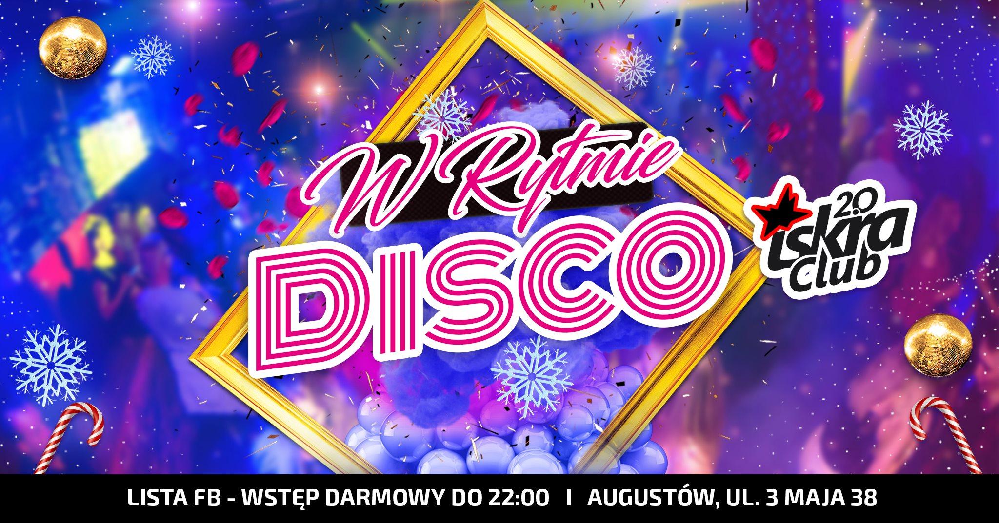 Sobota / W Rytmie Disco / Iskra Augustów 2.0 /ListaFB Free do 22